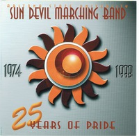Arizona State University Marching Band 25 Years of Pride Vol. I