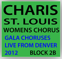 CHARIS: The St. Louis Women's Chorus - Concert Block 2B - Denver 2012