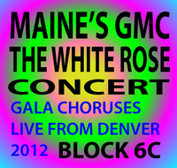 The White Rose: Maine Gay Men's Chorus Live from Ellie Caulkins Opera House! Concert Block 6C