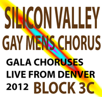 Silicon Valley Gay Men's Chorus Live from Ellie Caulkins Opera House! Concert Block 3C