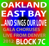 And Sings Our Love -  Performed by Oakland-East Bay GMC Concert Block 7C